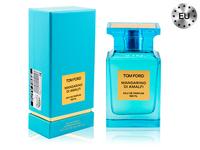 EU Tom Ford Mandarino di Amalfi ,100ml